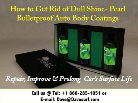 How to Get Rid of Dull Shine- Pearl BulletProof Auto Body Coatings | Waterless Car Wash | Scoop.it