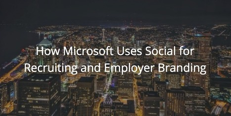 How Microsoft Uses Social for Recruiting and Employer Branding | Graduate & Campus Recruitment around the world #GRADR | Scoop.it
