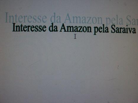 Saiu na mídia #10 A Amazon vai comprar a maior rede de livrarias do Brasil? | Litteris | Scoop.it