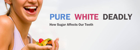 Pure, White & Deadly – How Sugar Affects Our Teeth | BangkokDental | Scoop.it