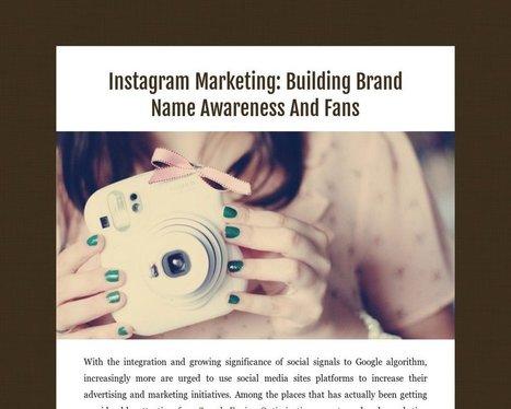Instagram Marketing: Building Brand Name Awareness And Fans   Social Media   Scoop.it