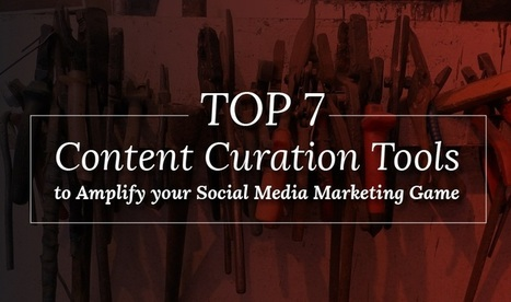 Top 7 Content Curation Tools To Amplify Your Social Media Marketing Game | Google Plus and Social SEO | Scoop.it