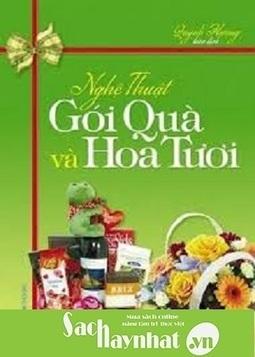 Nghệ thuật gói quà và hoa tươi là một cuốn sách hay tại sachhaynhat.vn | sachhaynhat.vn | Scoop.it