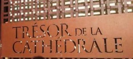 Les portes du trésor de la cathédrale s'ouvrent à compter du 1er juin | Professionnels du tourisme du Grand Auch | Scoop.it