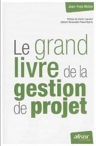 Le grand livre de la gestion de projet par Jean-Yves Moine | Gestion de projet | Scoop.it
