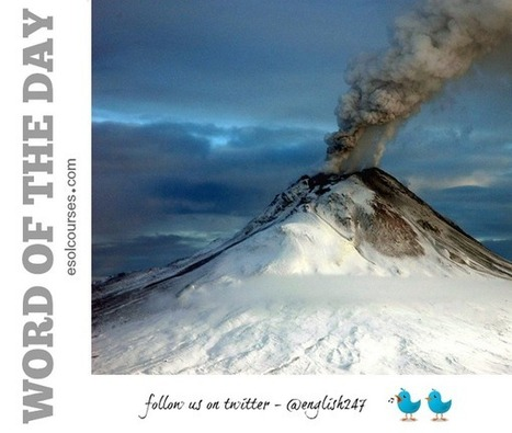 #English Word of The Day: Eruption | English Word Power | Scoop.it