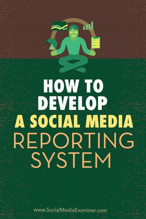 How to Develop a Social Media Reporting System | Soup for thought | Scoop.it