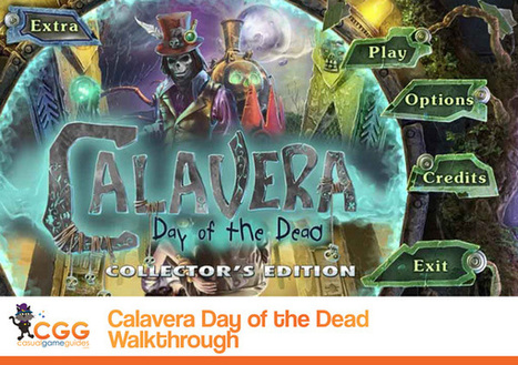 Calavera: Day of the Dead Walkthrough: From CasualGameGuides.com | Casual Game Walkthroughs | Scoop.it