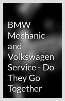 BMW Mechanic and Volkswagen Service   Do They Go Together   Auto Dynamics   Scoop.it
