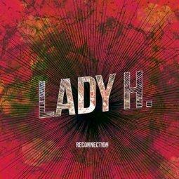 Reconnection, l'album de LadyH est dispo sur www.cd1d.com - Green Piste Records #rock #pop | Labels CD1D | Scoop.it