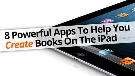 8 Powerful Apps To Help You Create Books On The iPad | Edudemic | iPads | Scoop.it