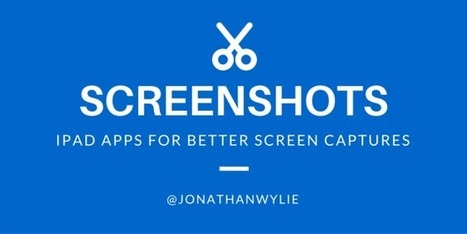 How to Make Professional Looking iPad Screenshots - Jonathan Wylie | iPads in Education | Scoop.it