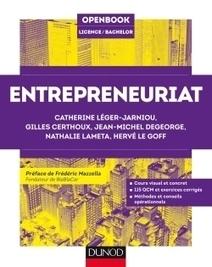 Entrepreneuriat / Catherine Léger-Jarniou, Gilles Certhoux, Jean-Michel Degeorge, Dunod, 2016 | Bibliothèque de l'Ecole des Ponts ParisTech | Scoop.it