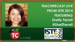 Video: An interview with @ShellTerrell from #ISTE2014   @TeacherCast LIVE - TeacherCast.net   Edtech PK-12   Scoop.it