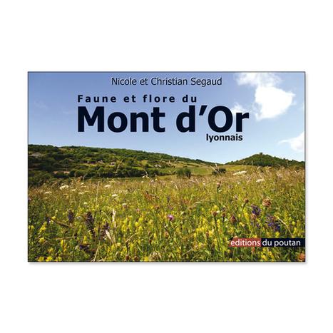 Nicole et Christian Segaud - Faune et flore du Mont d'Or Lyonnais #photo | Histoire et patrimoine Beaujolais Bourgogne | Scoop.it