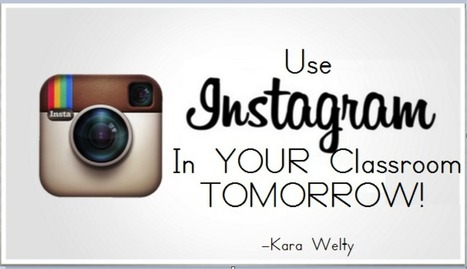 6 Ways to Use Instagram in Your Classroom Right Now | Education Today and Tomorrow | Scoop.it