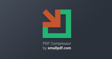Compress PDF – Reduce your PDF Online for Free | Web Tools for Education | Scoop.it