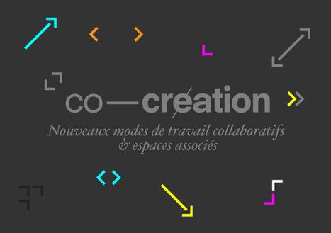 Nouveaux modes de travail collaboratifs et espaces associés | Co-innovation, co-création, co-développement | Scoop.it