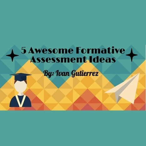 5 Awesome Formative Assessment Ideas [Infographic] by @Ivangtzrosales - Teacher Tech | Learning is always creative | Scoop.it