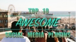 Top 10 Awesome Social Media Plugins | Social Media Buzz | Scoop.it