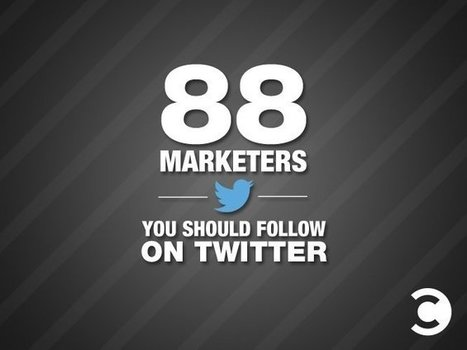 Who are the 88 marketers you should follow on Twitter? | Surviving Social Chaos | Scoop.it
