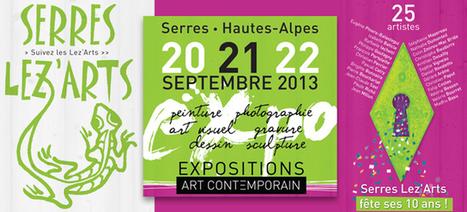 Serres Lez'Arts fête ses 10 ans d'Expositions d'Art Contemporain | Ca bouge dans le 05 ! | Scoop.it