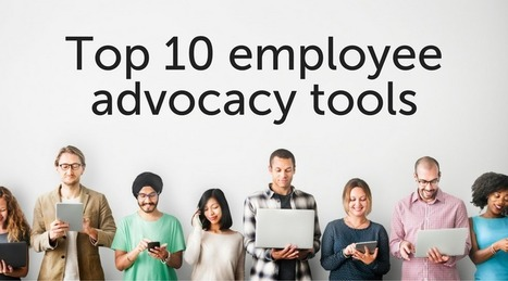 10 Top Employee Advocacy Tools to Increase Brand Reach And ROI | Public Relations & Social Media Insight | Scoop.it