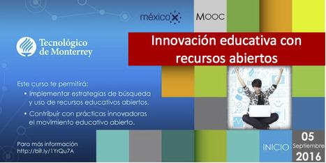 MOOC Innovación educativa con recursos abiertos | mexicoX & Open edX | Innovación, Tecnología y Educación | Scoop.it