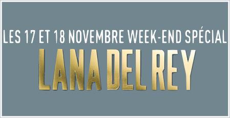 Week-end spécial Lana Del Rey sur Chérie FM | Lana del Rey | Scoop.it