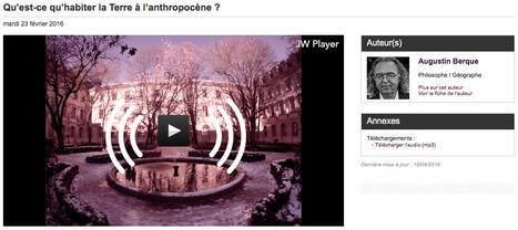 Audio : Qu'est-ce qu'habiter la Terre à l'anthropocène ? (Savoirs ENS)   Habiter l'espace. Géographie de l'habiter   Scoop.it