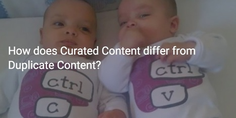 How does Curated Content differ from Duplicate Content? | Content Marketing, Curation, Social Media & SEO | Scoop.it