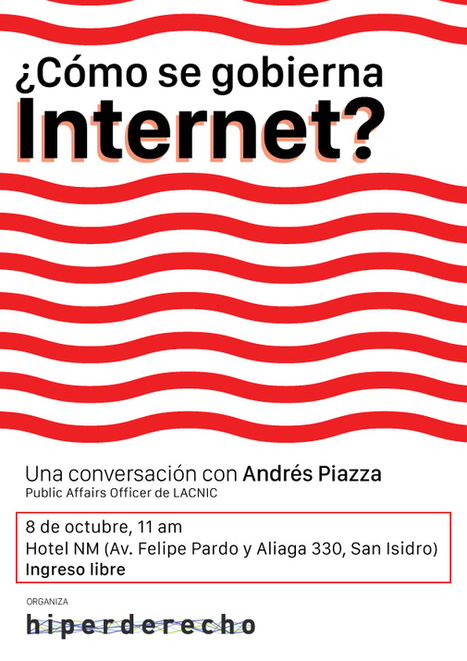 Conversatorio: ¿Cómo se gobierna Internet? | Hiperderecho - Hiperderecho | LACNIC news selection | Scoop.it