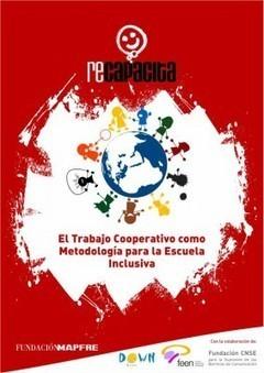 El Trabajo Cooperativo como Metodología para la Escuela Inclusiva | Orientacion AndujarOrientacion Andujar | isabel | Scoop.it