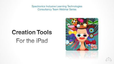 Creation Tools for the iPad | The Spectronics Blog | Using Ipads in Education RMLP | Scoop.it