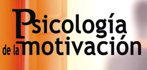Psicología de la Motivación por Diego Jorge Gonzalez en PDF - Instituto de Tecnologías para Docentes | Yo Profesor | INTELIGENCIA GLOBAL | Scoop.it
