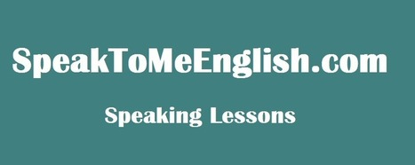 Speaking English Lessons - SpeakToMeEnglish | Teaching (EFL & other teaching-learning related issues) | Scoop.it