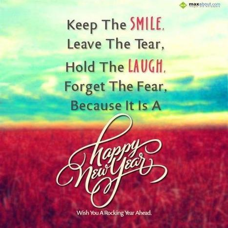 Keep the smile, leave the tear, hold the laugh, an-New Year Wishes | Maxabout SMS & Greetings | Scoop.it
