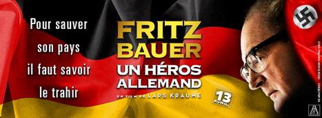 Fritz Bauer, un héros allemand un film de Lars Kraume | Histoire geo Terminale (programmes 2012) | Scoop.it