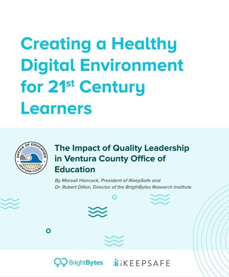 Creating a Healthy Digital Environment for 21st Century Learners – The Impact of Quality Leadership — ikeepsafe.org | Learning about Technology and Education | Scoop.it