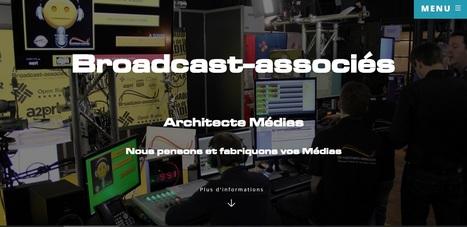 Nouveau site web pour Broadcast Associés, Architecte Médias et partenaire Radio 2.0 | Radio 2.0 (En & Fr) | Scoop.it