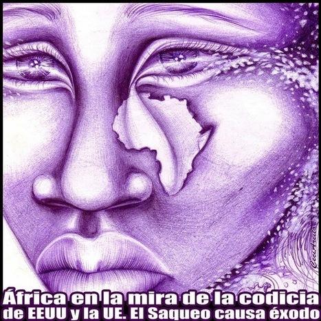 ÁFRICA en la mira de la Codicia de EEUU y la UE - El SAQUEO causa ÉXODO   @CNA_ALTERNEWS   La R-Evolución de ARMAK   Scoop.it