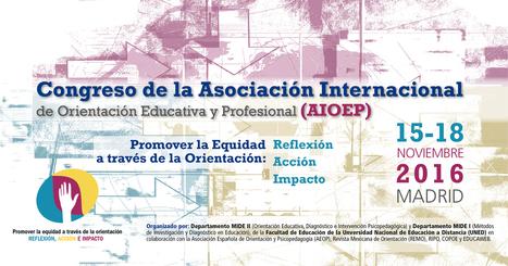 Congreso AIOEP / IAEVG 2016 Madrid - España (Noviembre 2016) | Orientación al Día | Scoop.it