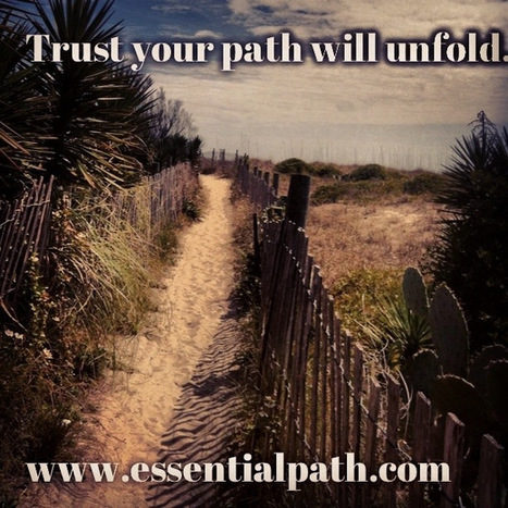 Trust your path will unfold | A Heart Centered Life | Scoop.it