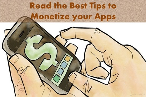 Read the Top 7 Tips to Monetize Your App for Better Revenue | iphone application development | Scoop.it