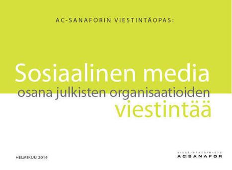 Sosiaalinen media osana julkisten organisaatioiden viestintää - Viestintätoimisto AC-Sanafor | MarCom | Scoop.it