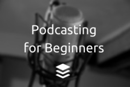 Podcasting for Beginners: The Complete Guide to Getting Started | The Joys of Blogging | Scoop.it