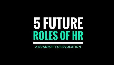 The 5 future Roles of HR | The Future of HR | Scoop.it