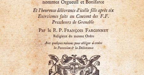 Généalogie & histoires en Dauphiné: Orgueil et Bonifarce: exorcismes à Grenoble en 1649 | Généalogie | Scoop.it