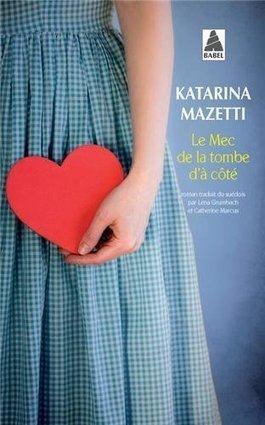 Le mec de la tombe d'à côté de Katarina Mazetti – Charonbelli's | Litterature:les meilleurs livres à découvrir! | Scoop.it