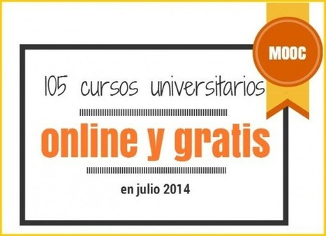 105 cursos universitarios, online y gratuitos que inician en julio.- | Didactics and Technology in Education | Scoop.it